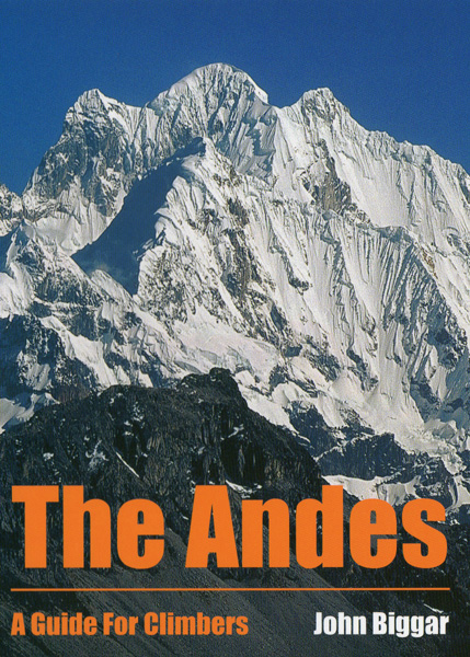 The Andes - A Guide for Climbers, John Biggar
